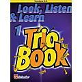 De Haske Music Look, Listen & Learn 1 - Trio Book (Trombone (B.C.)) De Haske Play-Along Book Series by Philip Sparke