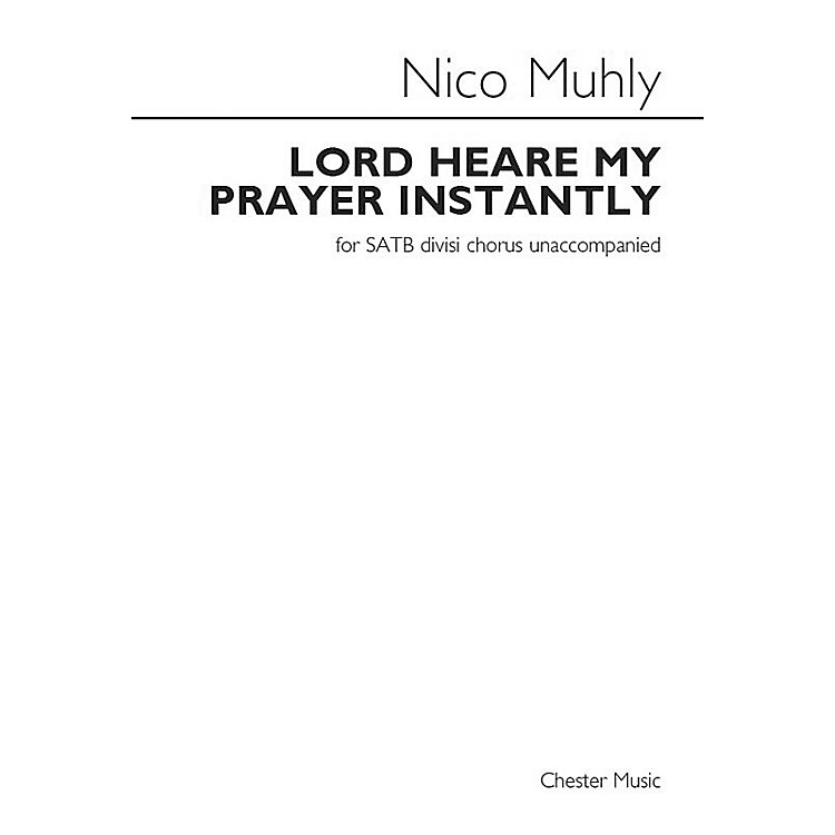 Chester MusicLord Heare My Prayer Instantly SATB DV A Cappella Composed by Nico Muhly