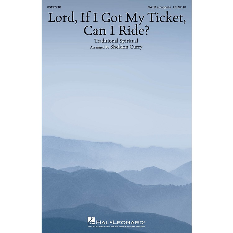 Hal LeonardLord, If I Got My Ticket, Can I Ride? SATB a cappella arranged by Sheldon Curry