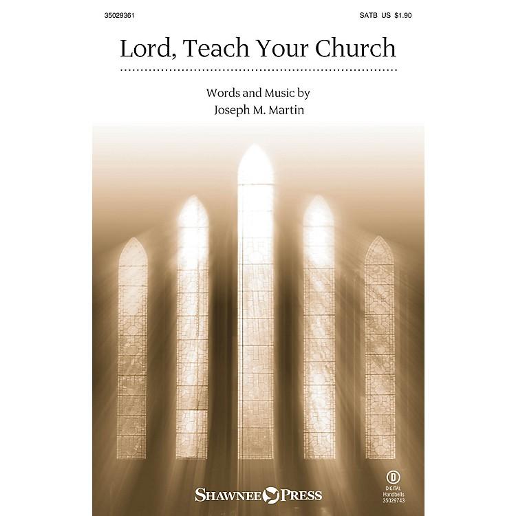 Shawnee PressLord, Teach Your Church SATB composed by Joseph M. Martin