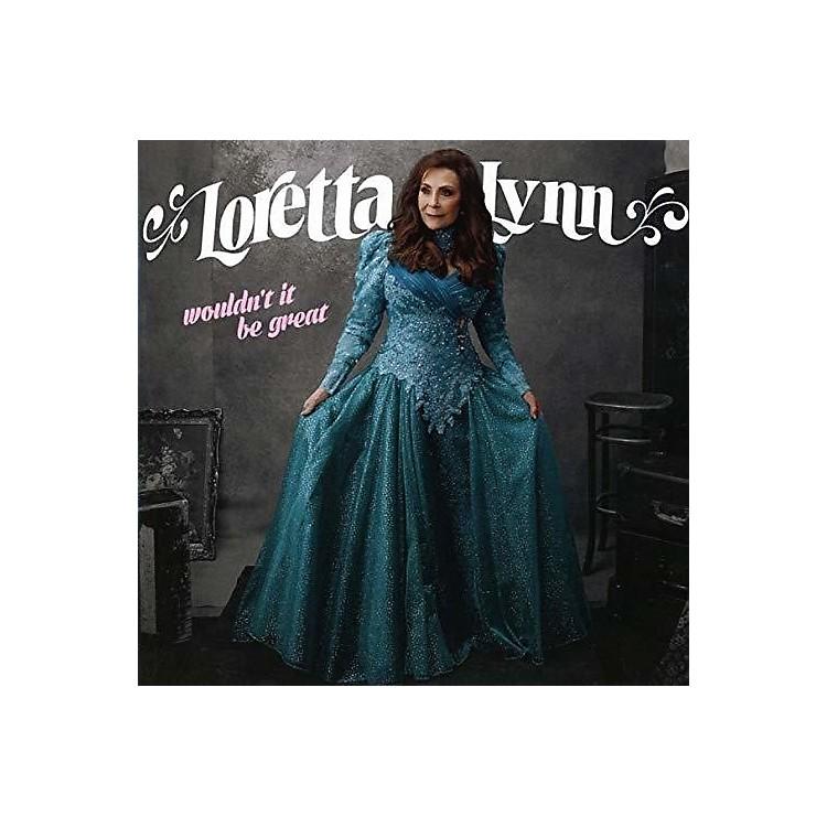 AllianceLoretta Lynn - Wouldn't It Be Great (CD)
