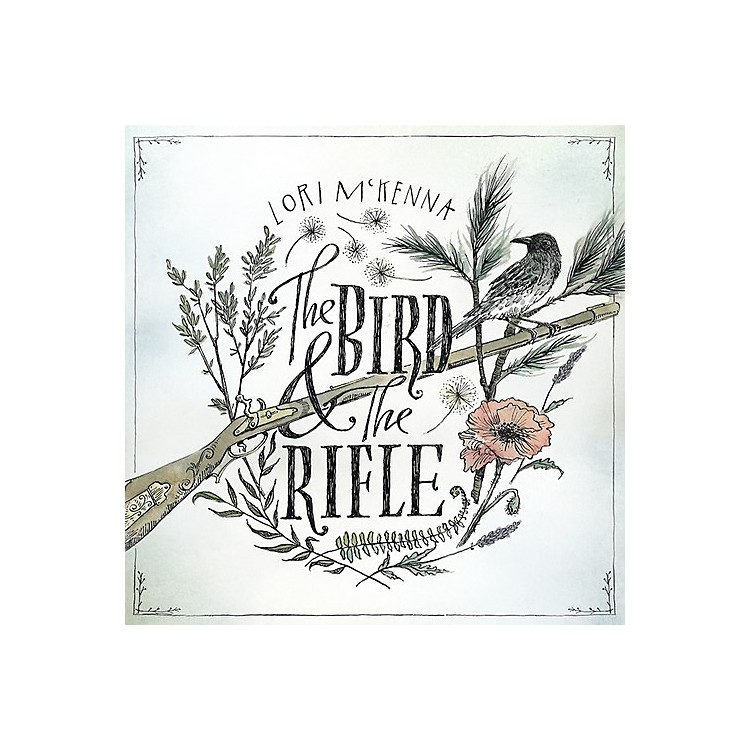 Alliance Lori McKenna - The Bird And The Rifle