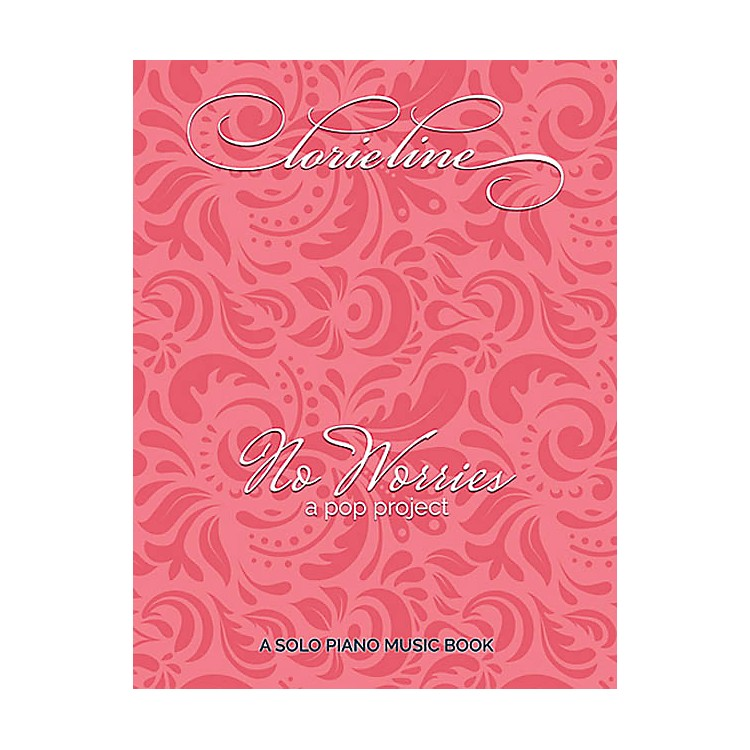 Hal LeonardLorie Line - No Worries (A Pop Project) Piano Solo Songbook