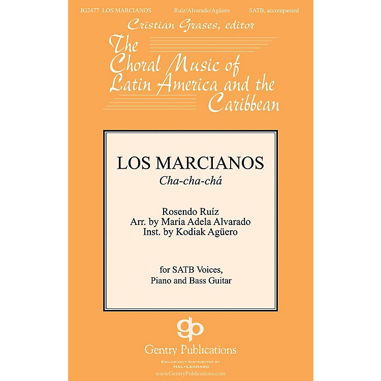 Gentry PublicationsLos Marcianos SATB arranged by Maria Adela Alvarado