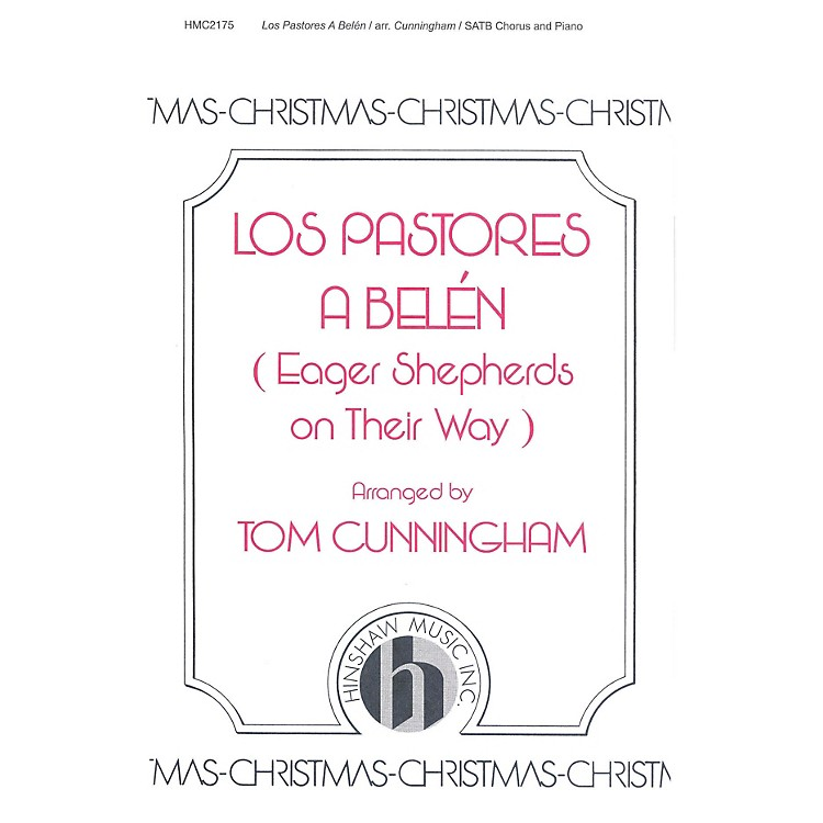 Hinshaw MusicLos Pastores A Belen (Eager Shepherds on Their Way) SATB arranged by Cunningham