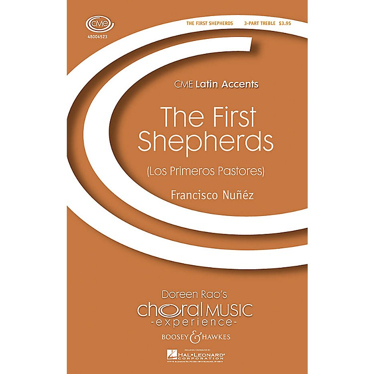 Boosey and HawkesLos Primeros Pastores (The First Shepherds) CME Latin Accents SSA composed by Francisco J. Núñez