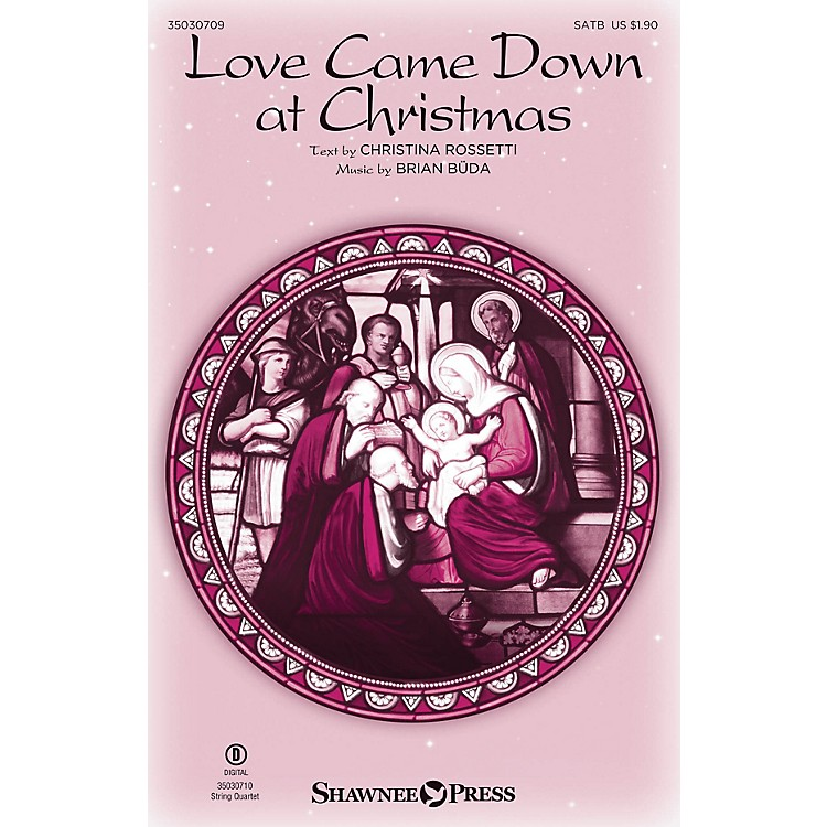 Shawnee PressLove Came Down at Christmas SATB composed by Brian Büda
