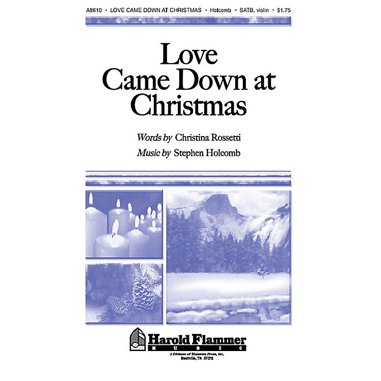 Shawnee PressLove Came Down at Christmas SATB composed by Christina Rossetti