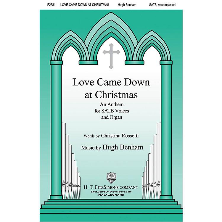 H.T. FitzSimons CompanyLove Came Down at Christmas SATB composed by Hugh Benham