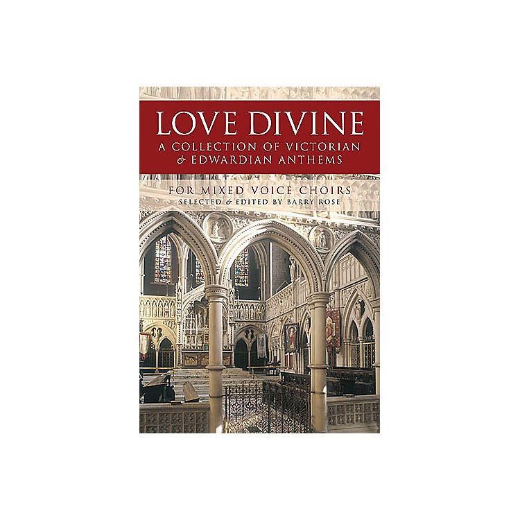 NovelloLove Divine (A Collection of Victorian and Edwardian Anthems) SATB