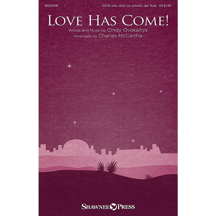 Shawnee PressLove Has Come! SATB arranged by Charles McCartha