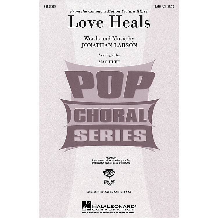 Hal LeonardLove Heals (from the Columbia Motion Picture RENT) SAB Composed by Jonathan Larson