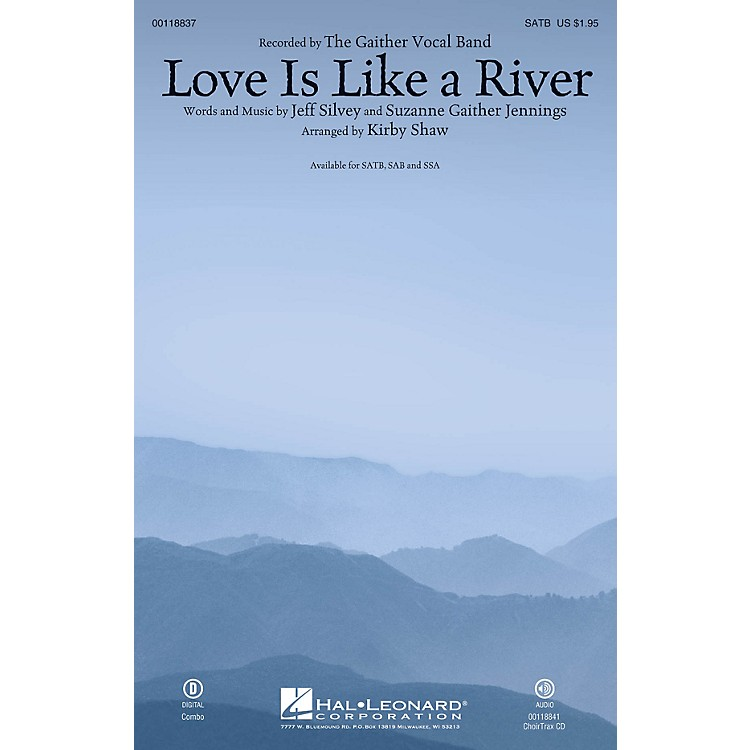 Hal LeonardLove Is Like a River CHOIRTRAX CD by Gaither Vocal Band Arranged by Kirby Shaw