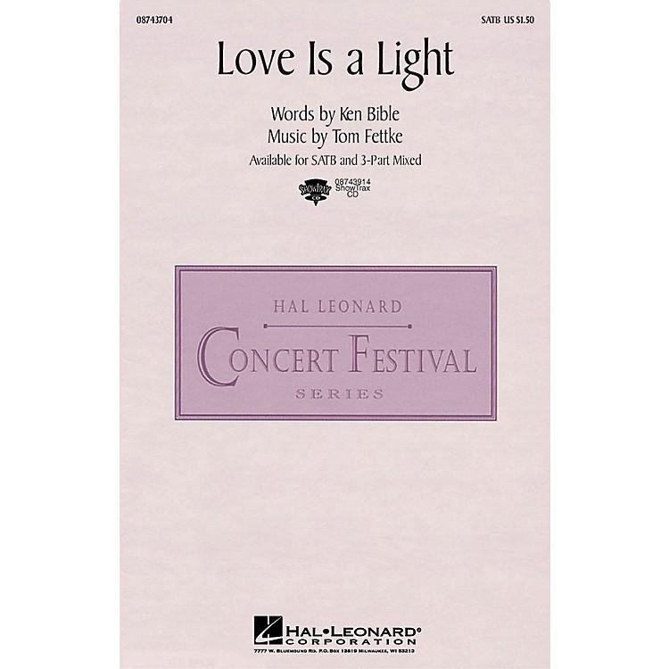 Hal LeonardLove Is a Light SATB composed by Tom Fettke