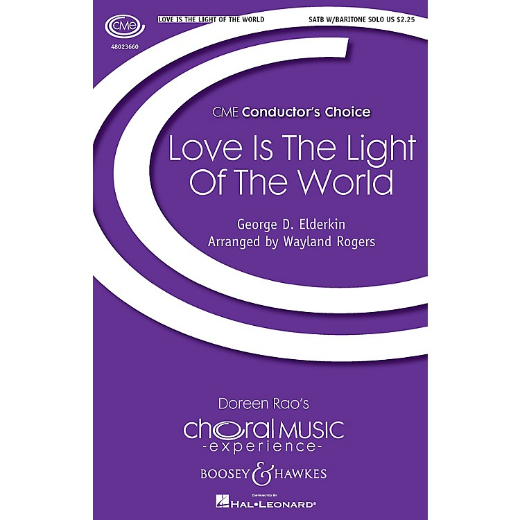 Boosey and HawkesLove Is the Light of the World (CME Conductor's Choice) SATB composed by Wayland Rogers
