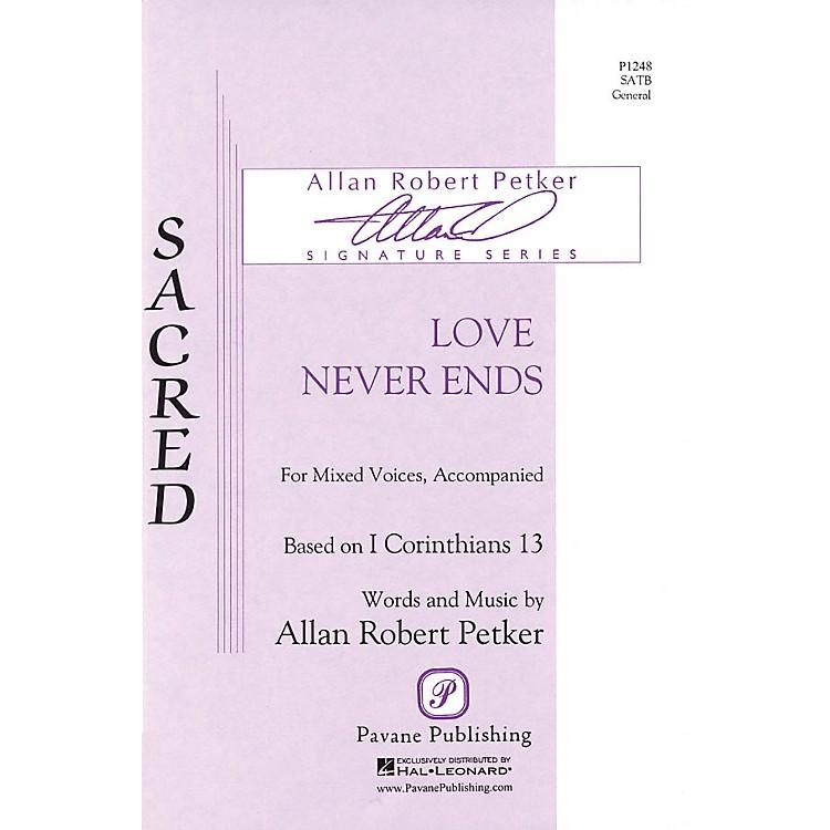 PavaneLove Never Ends SATB composed by Allan Robert Petker