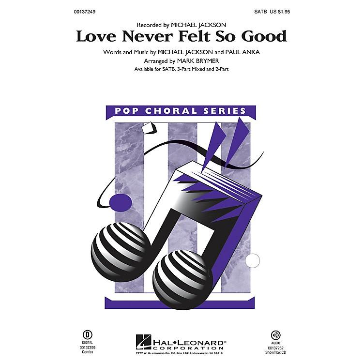 Hal LeonardLove Never Felt So Good 3-Part Mixed by Michael Jackson Arranged by Mark Brymer