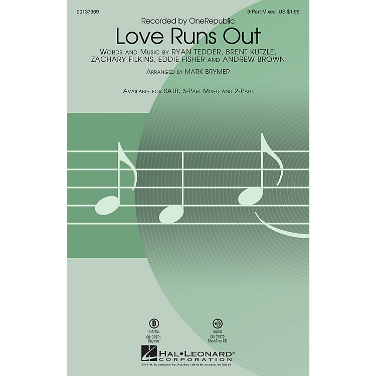 Hal LeonardLove Runs Out SAB by One Republic arranged by Mark Brymer
