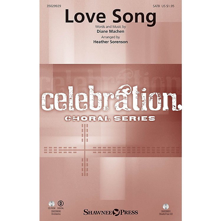 Shawnee Press Love Song SATB arranged by Heather Sorenson
