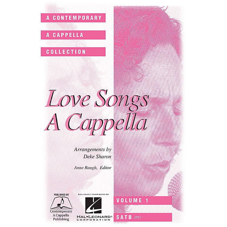 Hal LeonardLove Songs A Cappella SATB DV A Cappella arranged by Deke Sharon