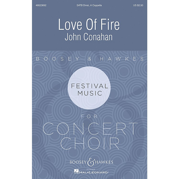 Boosey and HawkesLove of Fire SATB DV A Cappella composed by John Conahan