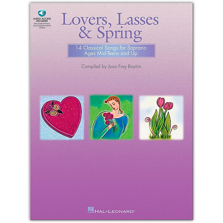 Hal LeonardLovers, Lasses And Spring: 14 Classical Songs for Soprano Ages Mid-Teens & Up (Book/Online Audio)