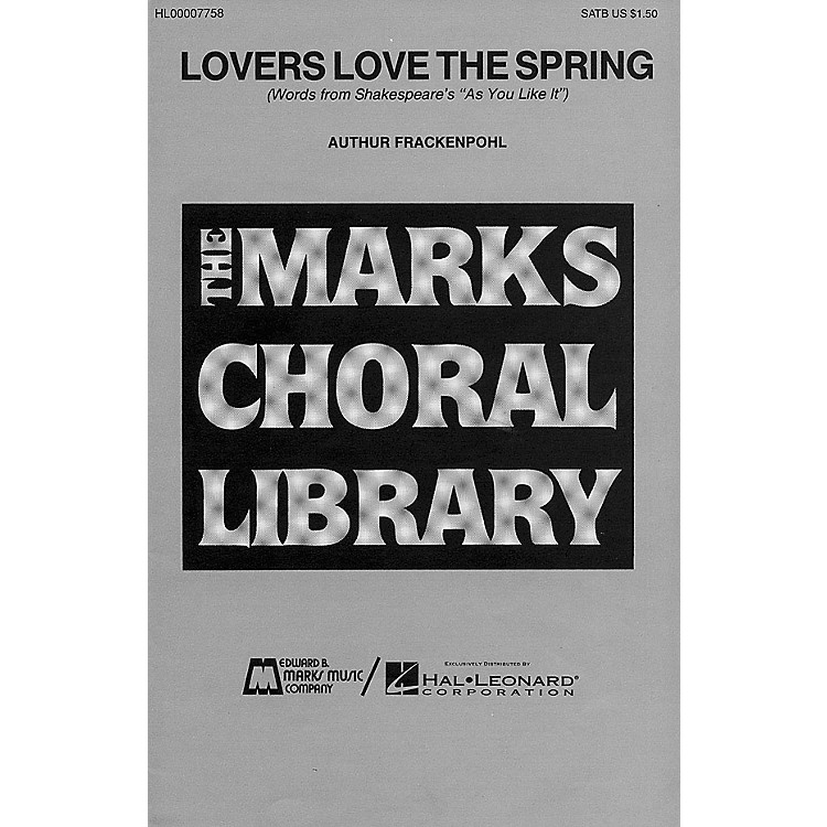 Edward B. Marks Music CompanyLovers Love the Spring SATB composed by Arthur Frackenpohl