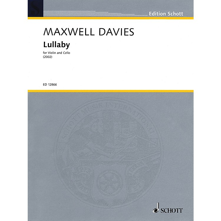 Schott MusicLullaby (1991) String Series Composed by Peter Maxwell Davies