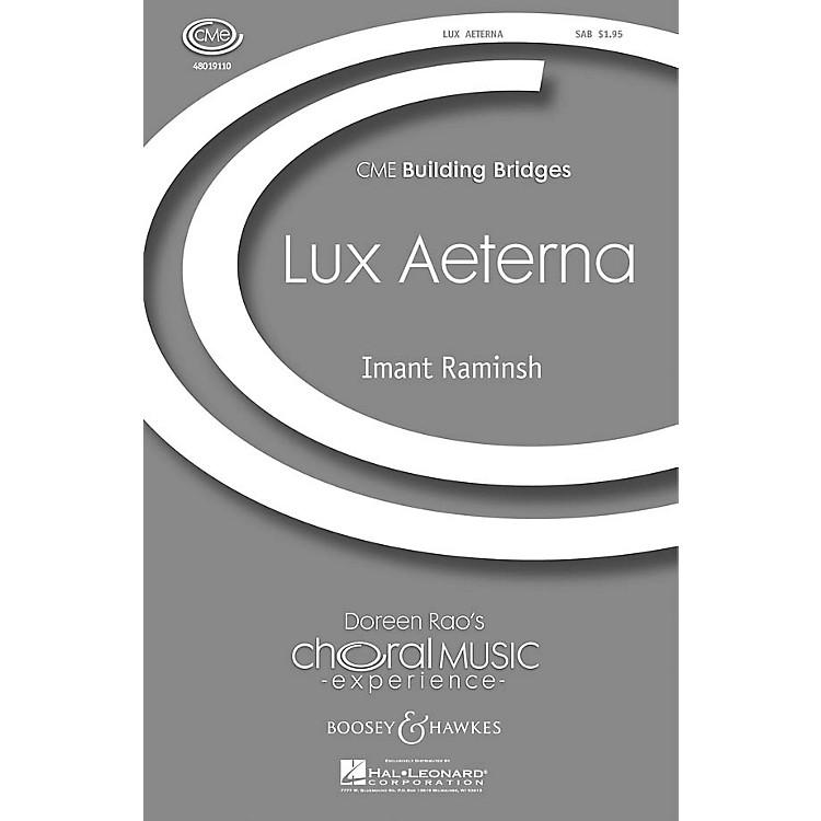 Boosey and Hawkes Lux Aeterna (CME Building Bridges) SAB composed by Imant Raminsh
