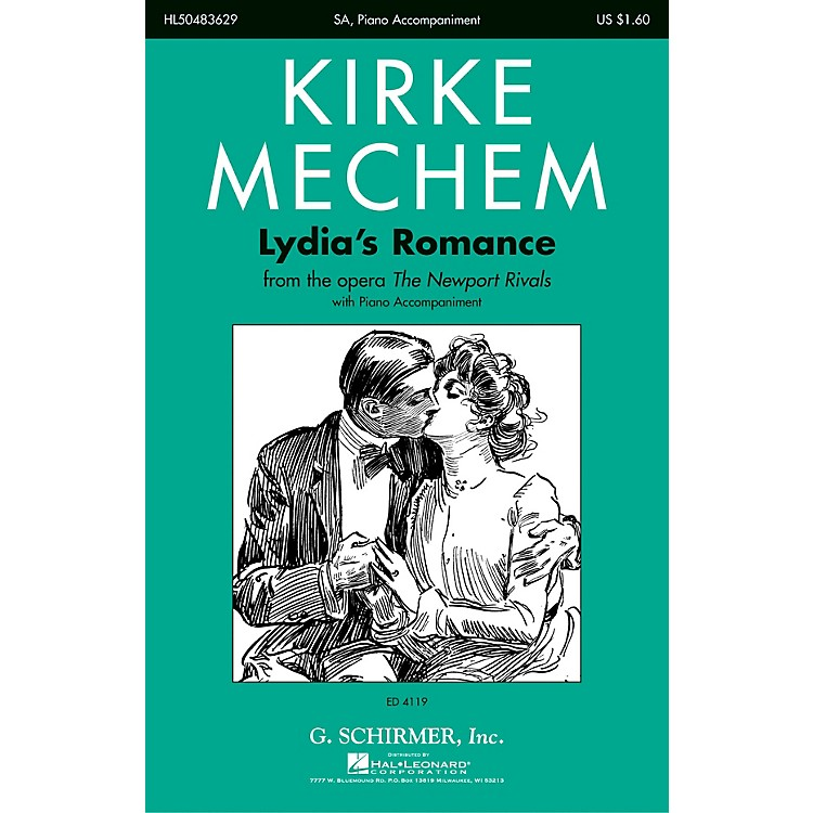 G. SchirmerLydia's Romance (from the Opera The Newport Rivals) SA composed by Kirke Mechem