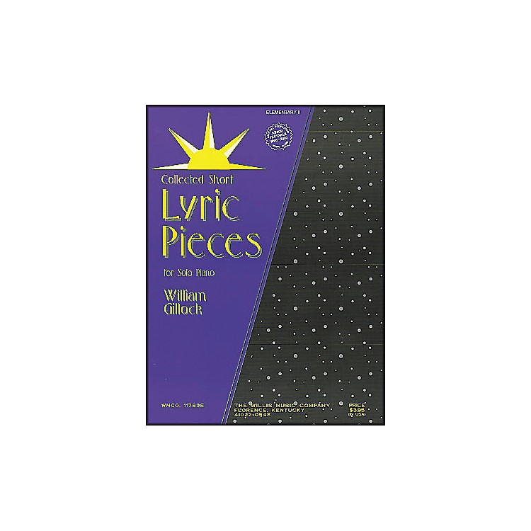 Willis MusicLyric Pieces Early Intermediate Level By William Gillock