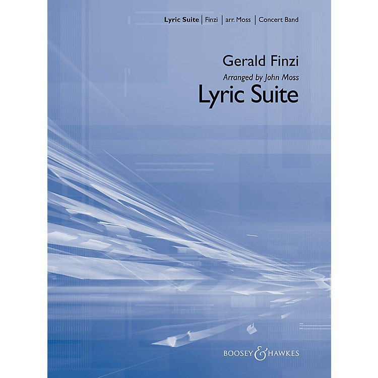 Boosey and HawkesLyric Suite Concert Band Level 3 Composed by Gerald Finzi Arranged by John Moss