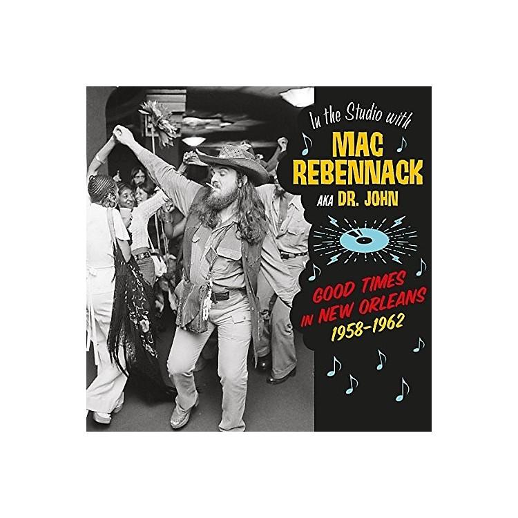 AllianceMac Rebennack - In The Studio With Mac Rebennack: Good Times In New Orleans 1958-1962