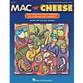 Hal Leonard Mac 'n' Cheese (Song Collection About Friendship) ShowTrax CD Composed by John Jacobson
