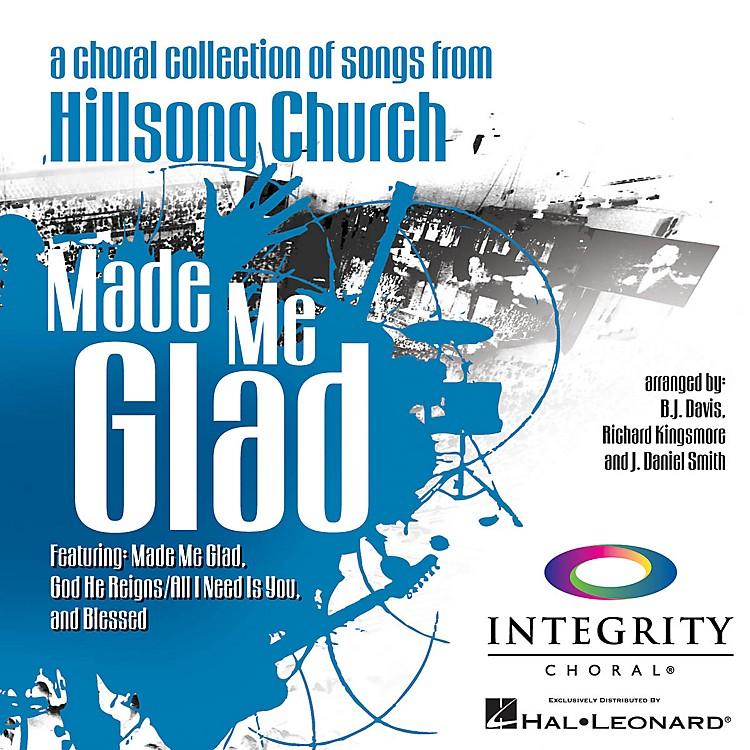 Integrity ChoralMade Me Glad PREV CD Arranged by BJ Davis/Richard Kingsmore/J. Daniel Smith