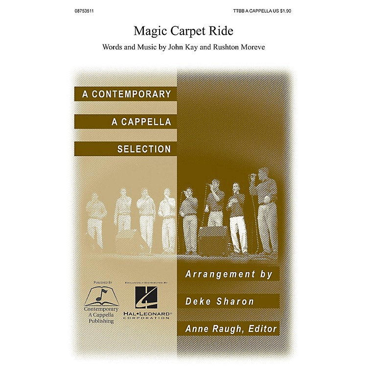 Contemporary A Cappella PublishingMagic Carpet Ride TTBB A Cappella arranged by Deke Sharon