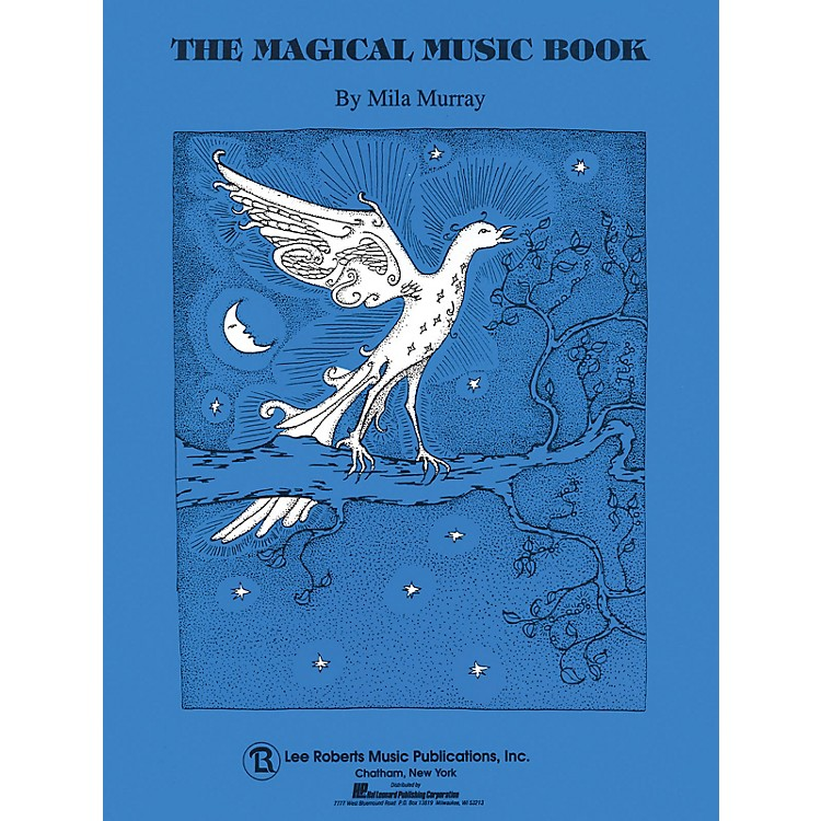 Lee Roberts Magical Music Book (Piano Solo) Pace Piano Education Series Composed by Mila Murray