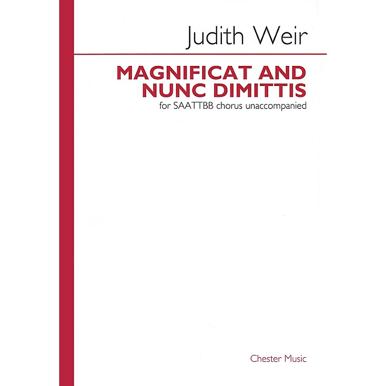 Chester MusicMagnificat and Nunc Dimittis SAATTBB A CAPPELLA Composed by Judith Weir