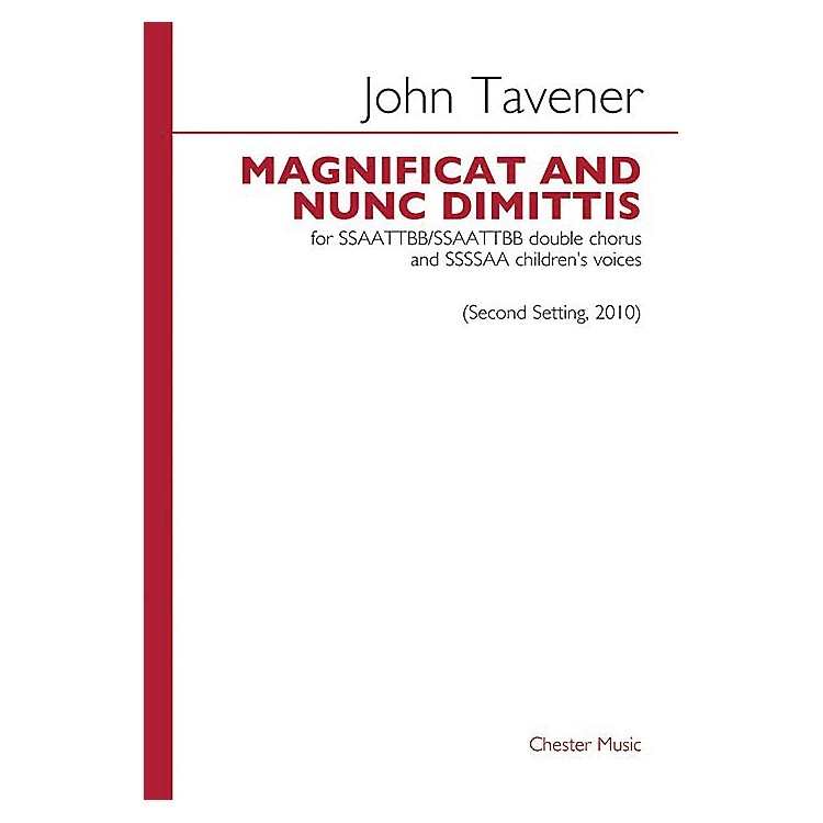 Chester MusicMagnificat and Nunc Dimittis (Second Setting, 2010) Vocal Score Composed by John Tavener