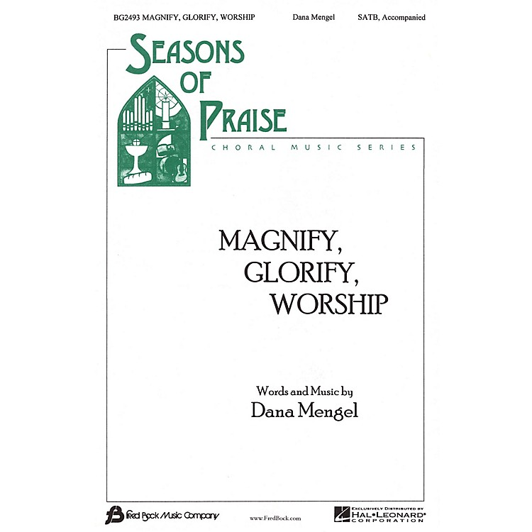 Fred Bock MusicMagnify, Glorify, Worship SATB composed by Dana Wilson
