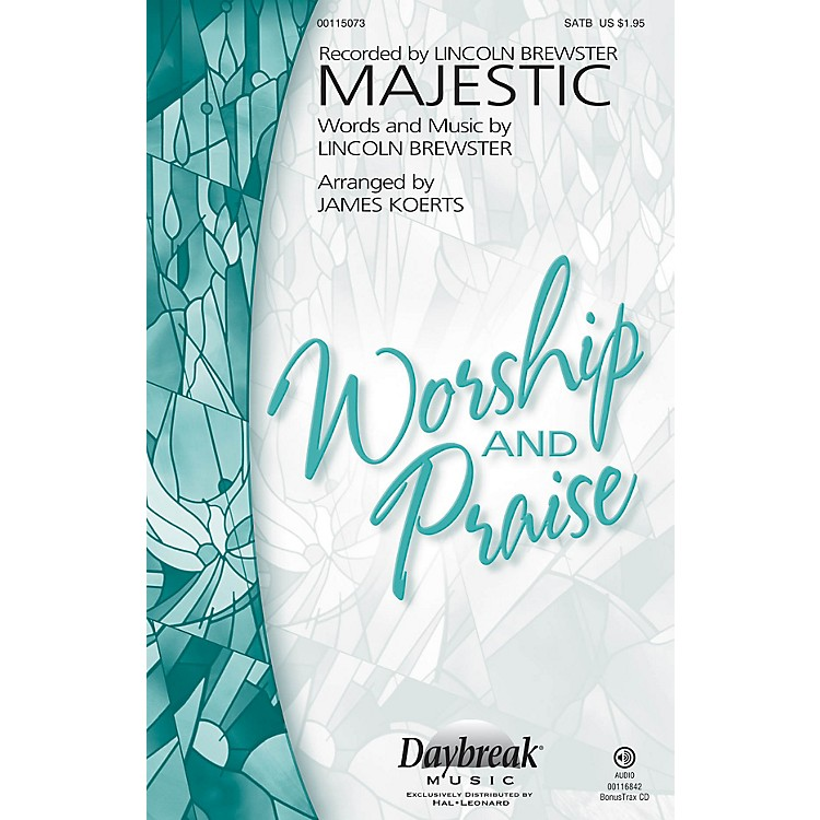 Daybreak MusicMajestic SATB by Lincoln Brewster arranged by James Koerts