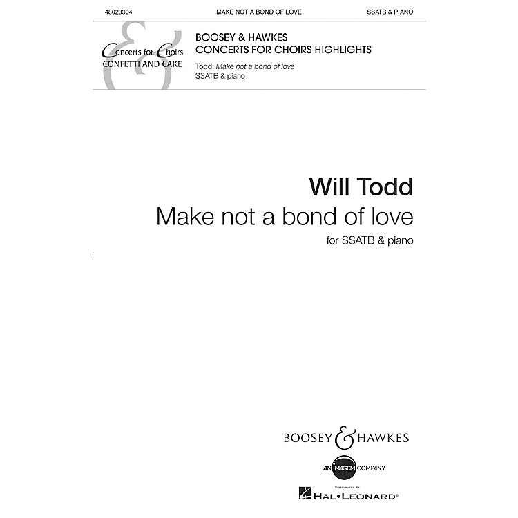 Boosey and HawkesMake Not a Bond of Love SSATB composed by Will Todd