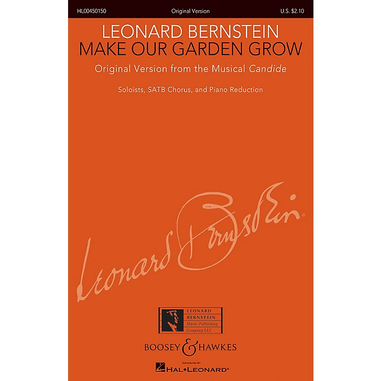 Boosey and HawkesMake Our Garden Grow from Candide SATB Composed by Leonard Bernstein