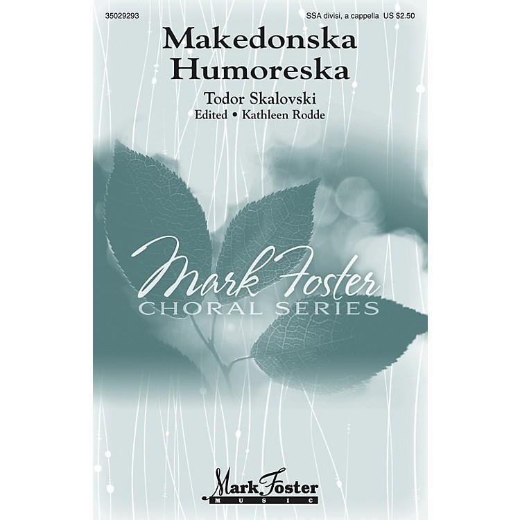 Mark FosterMakedonska Humoreska SSA Div A Cappella composed by Todor Skalovski