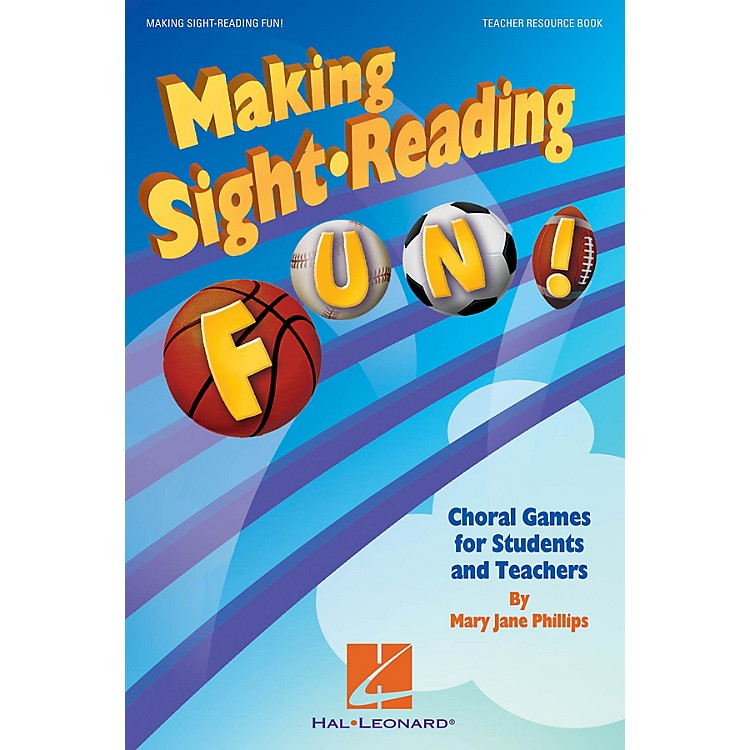 Hal LeonardMaking Sight Reading Fun! (Choral Games for Students and Teachers) Book composed by Mary Jane Phillips