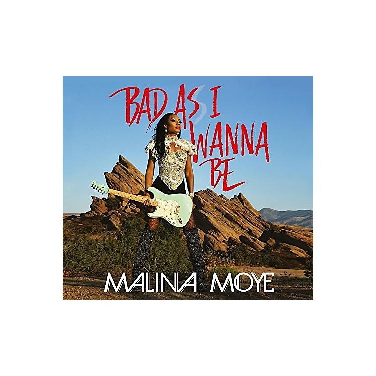 AllianceMalina Moye - Bad As I Wanna Be