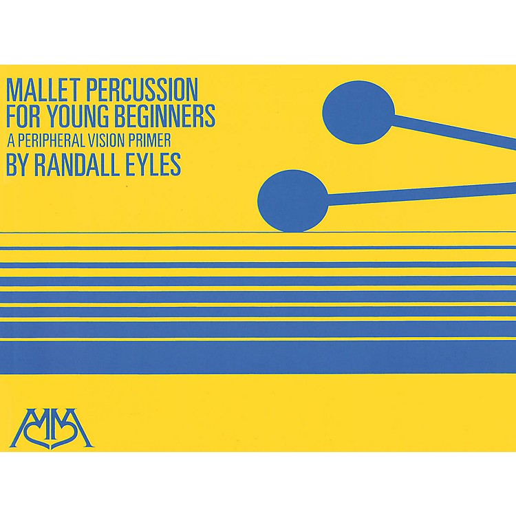 Hal LeonardMallet Percussion for Young Beginners Meredith Music Percussion Series Softcover Composed by Randy Eyles