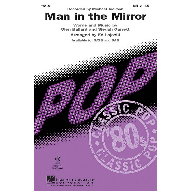 Hal LeonardMan in the Mirror SAB by Michael Jackson Arranged by Ed Lojeski