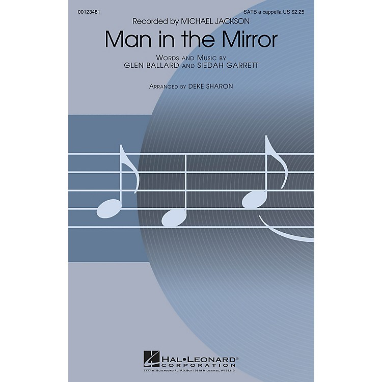 Hal LeonardMan in the Mirror (from The Sing-Off) SATB DV A Cappella by Michael Jackson arranged by Deke Sharon