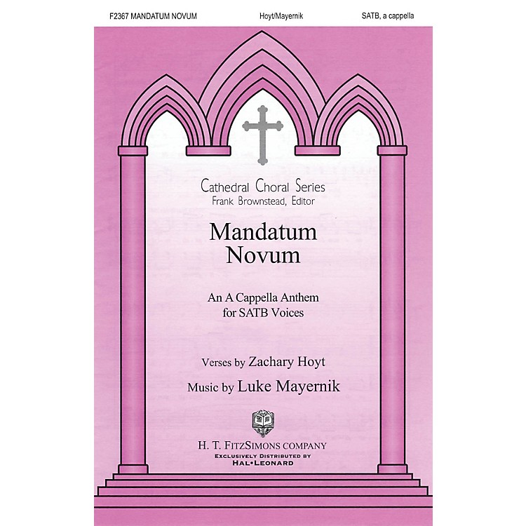 H.T. FitzSimons CompanyMandatum Novum SATB a cappella composed by Zachary Hoyt